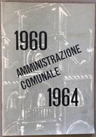 1960/64 PORDENONE AMMINISTRAZIONE COMUNALE Relazione Amministrativa - Histoire, Philosophie Et Géographie