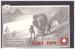 ARMEE SUISSE - MILITAIRE - NOEL 1914 - ARTILLERIE DE FORTERESSE 5 - TB - Altri