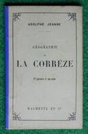 Guide Adolphe Joanne - Éditions Hachette - Année 1891 - Géographie De La Corrèze - Limousin