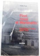 FIORI ROSSI AL MARTINETTO - Il Processo Di Torino Aprile 1944 - Mursia, 1968 - War 1939-45