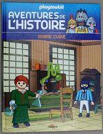 LIVRE ILLUSTRE PLAYMOBIL - Aventures De L'histoire - 69 - Marie Curie - Edition Altaya 2017 - Playmobil