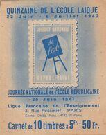 CARNET 10 TIMBRES QUINZAINE DE L ECOLE PUBLIQUE LAIQUE - JOURNEE NAT REPUBLICAINE 1947 (adherence) - Erinnophilie