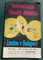 International Floodlit Athletics - London E Budapest , October 10 Th 1956 - Official Programme - Atletismo