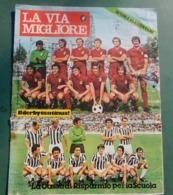 LA VIA MIGLIORE N. 7 , Aprile 1977 - In Copertina Foto Squadre TORINO E JUVENTUS - Andere