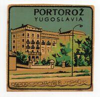 1960s YUGOSLAVIA, SLOVENIA, PORTOROZ, TOWN, CITY BAGGAGE LABEL, 6.5 X 6.5 Cm - Hotelaufkleber