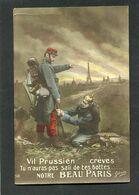 CPA - Illustration - Vil Prussien... Crèves. Tu N'auras Pas Sali De Tes Bottes Notre BEAU PARIS - Guerra 1914-18
