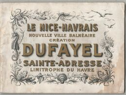 Dept 76 : ( Seine Maritime ) Sainte-Adresse, Livret, Le Nice-Havrais, Nouvelle Ville Balnéaire, Dufayel, A Côté Du Havre - Other Collections
