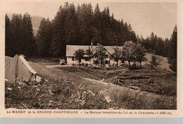 38 - CPA Le Massif De La Grande Chartreuse - La Maison Forestière Du Col De La Charmette - Chartreuse