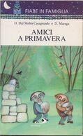Amici A Primavera - D. Dal Molin Casagrande E D. Maraga - Books, Magazines, Comics