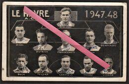 LE HAVRE -- Photo Originale - Equipe De Football Du H.A.C. De 1947_1948 Avec Autographe De Tous Les Joueurs - Football - Sport