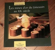 LES MINES D'OR DU LIMOUSIN Au XXe Siècle - Mine - Boeken, Tijdschriften, Stripverhalen