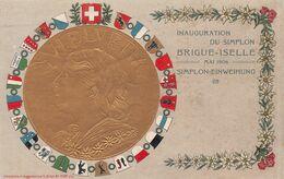 Inauguration Du Simplon Brigue-Iselle Mai 1906 Simplon-Einweihung - Helvetia - Dorée - Edelweiss - VS Wallis