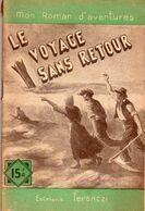 Le Voyage Sans Retour Par Léo Gestelys - Mon Roman D'aventures N°286 - Adventure