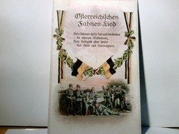 Österreichisches Fahnen - Lied. Alte, Seltene, Patriotische Text AK Farbig. Gel. Als Feldpost 1917. Soldaten, - Ohne Zuordnung