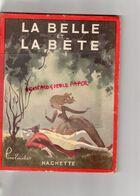 ENFANTINA- LA BELLE ET LA BETE-MADAME LEPRINCE DE BEAUMONT- ILLUSTRATRICE LINE TOUCHET-PARIS HACHETTE 1947 - Hachette