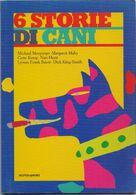 6 Storie Di Cani - A Cura Di Francesca Lazzarato - Books, Magazines, Comics