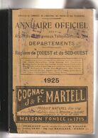 ANNUAIRE OFFICIEL DES ABONNES AUX RESEAUX TELEPHONIQUES DES DEPARTEMENTS - REGIONS DE L'OUEST ET DU SUD OUEST -1925 - Telephone Directories