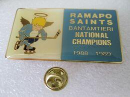 BIG PIN'S  HOCKEY  RAMAPO SAINTS  BANTAMTIERI NATIONAL CHAMPIONS 88 89    64x35mm - Pin's & Anstecknadeln