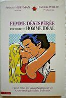 FEMME DÉSESPÉRÉE RECHERCHE HOMME IDÉAL - HUFFMAN & WOLFF - Boeken, Tijdschriften, Stripverhalen