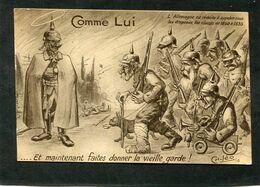 CPA - Illustration - Guillaume - COMME LUI... Et Maintenant Faites Donner La Vieille Garde ! L'Allemagne Est Réduite à A - Oorlog 1914-18
