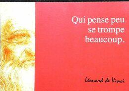 Léonard De Vinci   Qui Pense Peu Se Trompe Beaucoup - Other Famous People