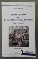 Famiy Maron Ou La Famille Esclave à Bourbon • Gilles Gérard • L'Harmattan • GRAND FORMAT - Storia