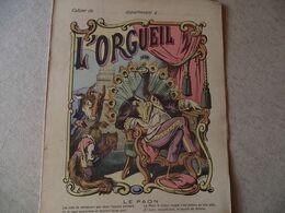Protège Cahier,  L'ORGUEIL,  LE PAON ,  Fin XIX - Book Covers