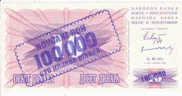 REPUBLIKA BOSNA I HERCEGOVINA  -  10 DIN. --  OVERPRINT  100.000 DIN.  --  1993  --  UNC - Bosnia And Herzegovina