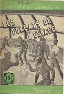Les Forçats De L'espace Par Maurice Limat - Mon Roman D'aventures N°319 - Unclassified