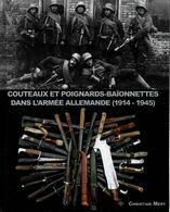 COUTEAUX POIGNARDS ALLEMANDS GUERRE 1914 1945  PAR C. MERY  GUIDE COLLECTION ARMES BLANCHES - Knives/Swords