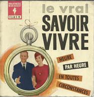 LE VRAI SAVOIR VIVRE -  MARABOUT FLASH N° 112 - 1967 - Books, Magazines, Comics