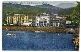 Abbazia Opatija, Hotel E Cafe Quarnero Dal Bagno Old Postcard Unused B200915 - Croatia