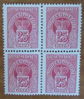 1907 MONTENEGRO Fiscali Revenue Tax Postage Due - Corone- Quartina 25 Para - Nuovo MNH - Montenegro
