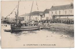 85 LUCON  Le Port Un Jour De Fête - Lucon