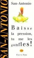 Baiise La Pression Tu Me Les Gonfles San Antonio +++TBE+++ LIVRAISON GRATUITE - San Antonio