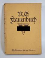 N.S. Frauenbuch - Ellen Semmelroth Und Renate Von Stieda - Lehmanns Verlag München - 5. Guerre Mondiali