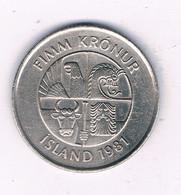 5 KRONUR  1981  IJSLAND /7399// - Iceland