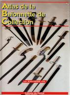 ATLAS BAIONNETTE COLLECTION TOME 2 PAR J-P. VIAL GUIDE  BAYONET SEITENGEWEHR - Knives/Swords