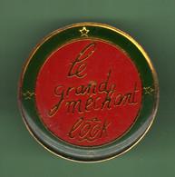 LE GRAND MECHANT LOOK *** 0045 - Pin's & Anstecknadeln