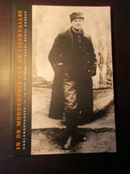 In De Modderbrij Van De Ijzervallei - Oorlogsdagboek Van R. Snoeck - Eerste Wereldoorlog - Diksmuide - Oostkerke ... - Guerre 1914-18