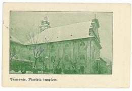 RO 32 - 110 TIMISOARA, Romania, Templu Piarista - Old Postcard - Used - 1911 - Romania
