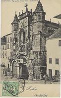 PORTUGAL - COIMBRA - Egreja De Santa Cruz - 1904 - Coimbra