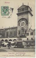 ITALIE - Mantova - RARE - Piazza Erbe - Torre Dell Orologio - 1904 - Mantova