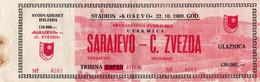 Ticket Entrée Football 1989 Sarajevo C. Zvezda - Eintrittskarten