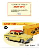 DINKY TOYS: REF 544 SIMCA ARONDE P60 - FICHE TECHNIQUE & CERTIFICAT D'AUTHENTICITE - Catalogues & Prospectus