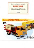 DINKY TOYS CAMIONS: REF 588 GAK BERLIET CAMION BRASSEUR - FICHE TECHNIQUE & CERTIFICAT D'AUTHENTICITE - Catalogues & Prospectus