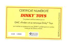 DINKY TOYS: GMC PINDER ET SA REMOR -CERTIFICAT D'AUTHENTICITE NUMEROTE 1110/2000 - Catalogues & Prospectus