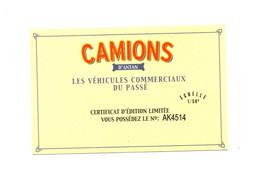 CAMIONS D'ANTAN LES VEHICULES COMMERCIAUX DU PASSE - CERTIFICAT D'EDITION LIMITEE N°AK 4514 - Catalogues & Prospectus