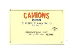 CAMIONS D'ANTAN LES VEHICULES COMMERCIAUX DU PASSE - CERTIFICAT D'EDITION LIMITEE N°AK 8098 - Catalogues & Prospectus