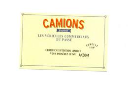 CAMIONS D'ANTAN LES VEHICULES COMMERCIAUX DU PASSE - CERTIFICAT D'EDITION LIMITEE N°AK 3044 - Catalogues & Prospectus